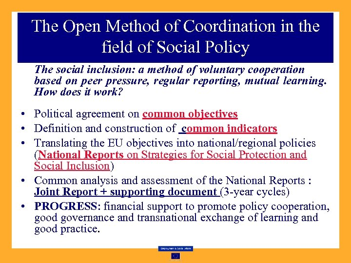 The Open Method of Coordination in the field of Social Policy The social inclusion: