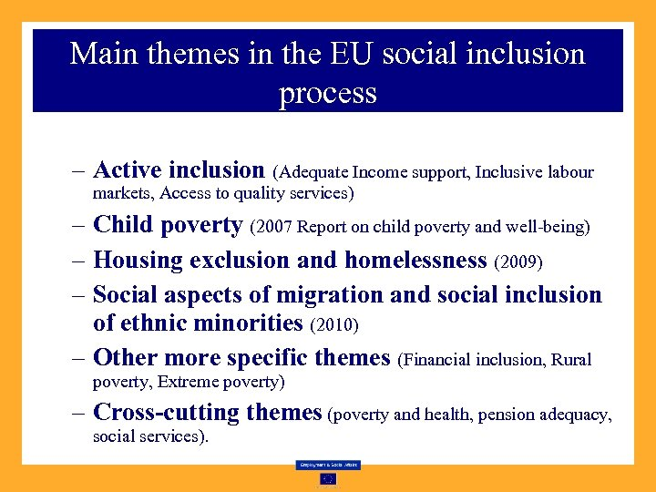 Main themes in the EU social inclusion process – Active inclusion (Adequate Income support,
