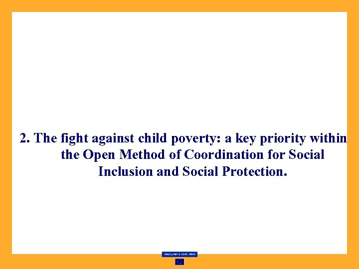 2. The fight against child poverty: a key priority within the Open Method of