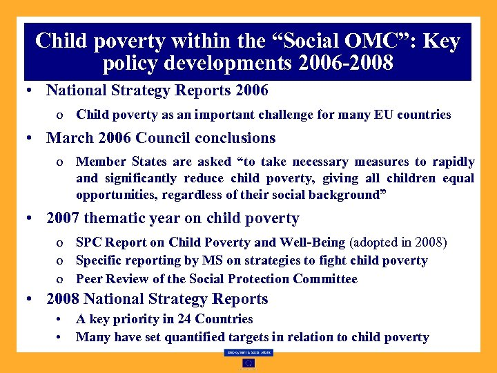 """Child poverty within the """"Social OMC"""": Key policy developments 2006 -2008 • National Strategy"""