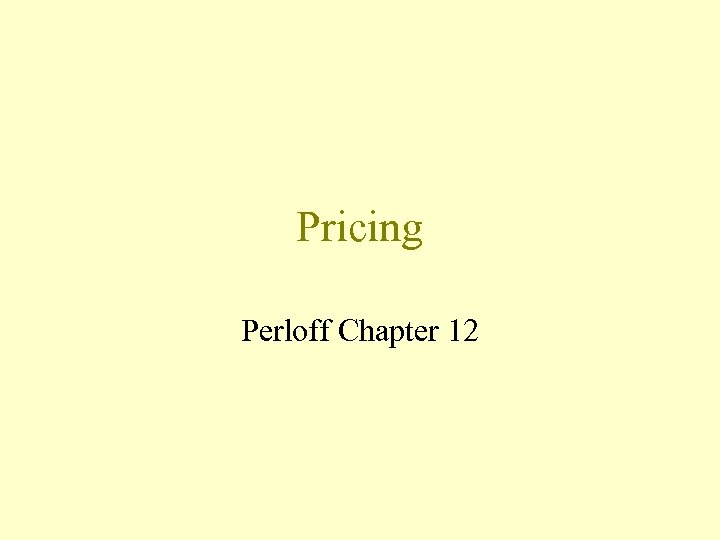 Pricing Perloff Chapter 12