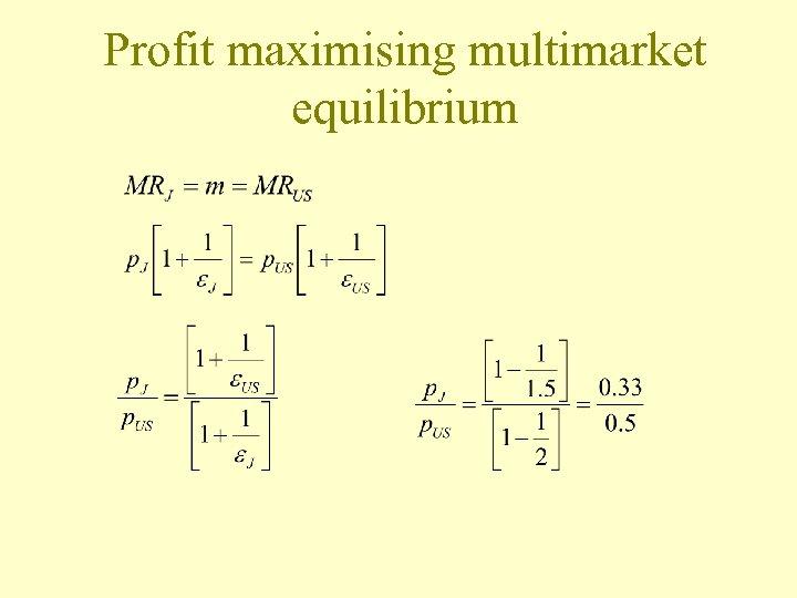 Profit maximising multimarket equilibrium