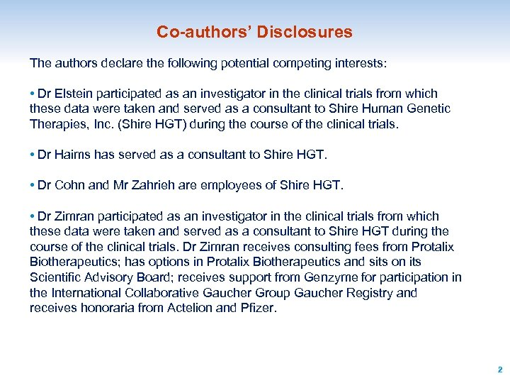 Co-authors' Disclosures The authors declare the following potential competing interests: • Dr Elstein participated