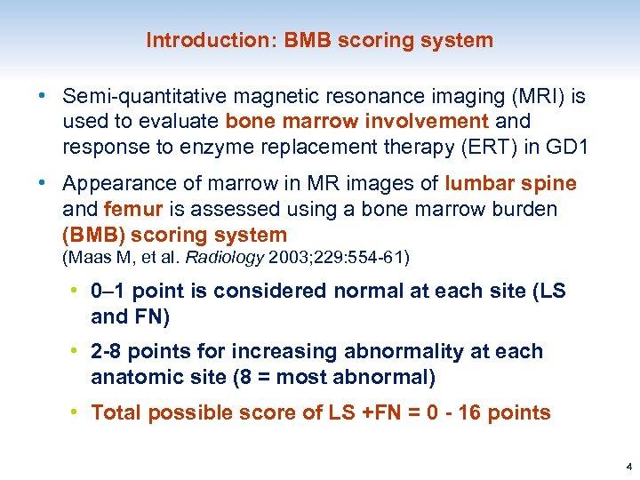 Introduction: BMB scoring system • Semi-quantitative magnetic resonance imaging (MRI) is used to evaluate