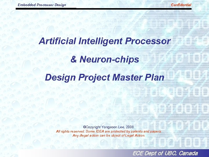 Embedded Processor Design Confidential Artificial Intelligent Processor & Neuron-chips Design Project Master Plan ©Copyright