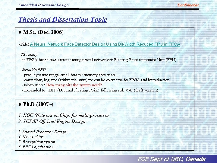 Embedded Processor Design Confidential Thesis and Dissertation Topic ● M. Sc. (Dec. 2006) -Title: