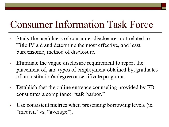 Consumer Information Task Force • Study the usefulness of consumer disclosures not related to