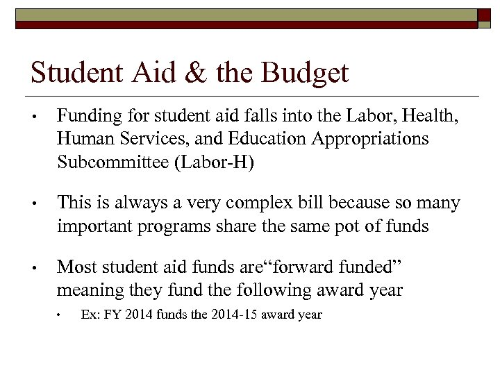 Student Aid & the Budget • Funding for student aid falls into the Labor,