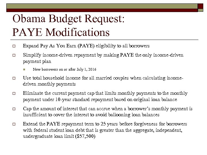 Obama Budget Request: PAYE Modifications o Expand Pay As You Earn (PAYE) eligibility to