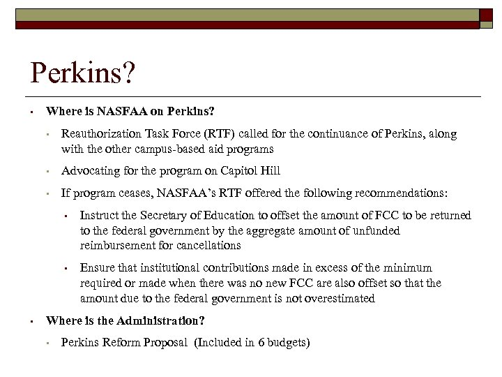 Perkins? • Where is NASFAA on Perkins? • Reauthorization Task Force (RTF) called for