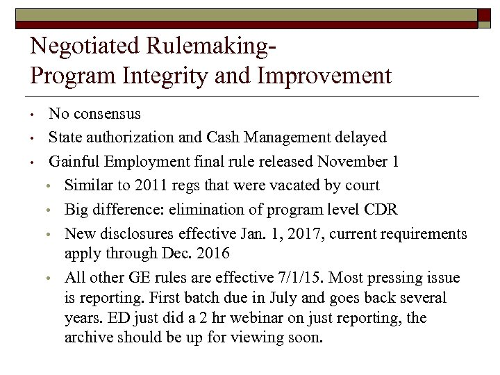 Negotiated Rulemaking. Program Integrity and Improvement • • • No consensus State authorization and