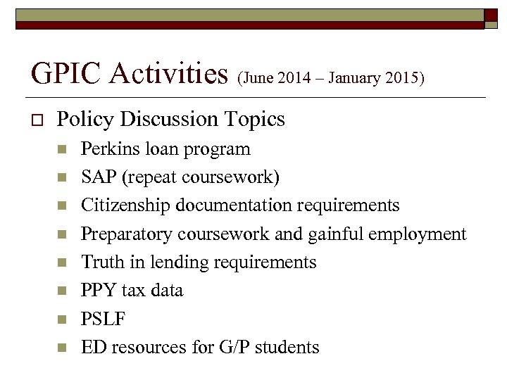 GPIC Activities (June 2014 – January 2015) o Policy Discussion Topics n n n