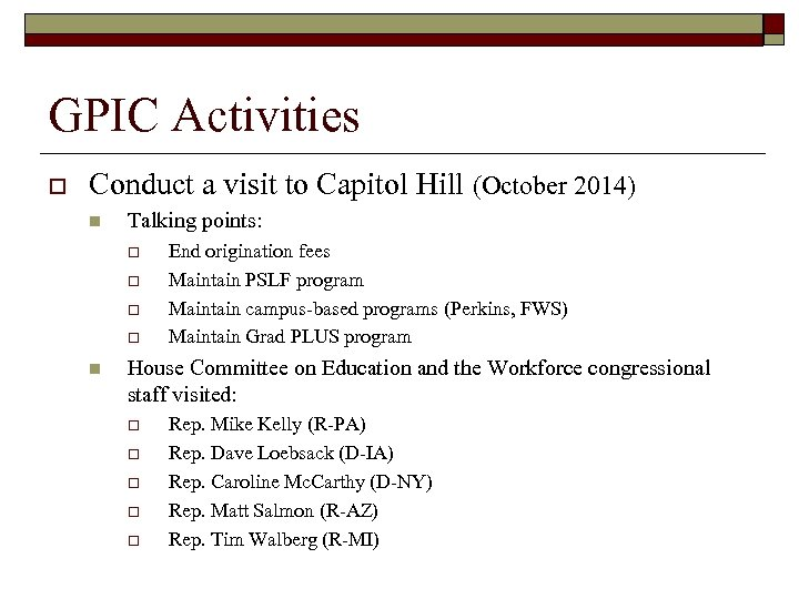 GPIC Activities o Conduct a visit to Capitol Hill (October 2014) n Talking points: