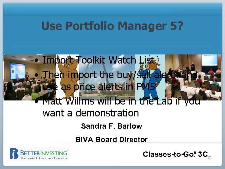 Use Portfolio Manager 5? • Import Toolkit Watch List • Then import the buy/sell
