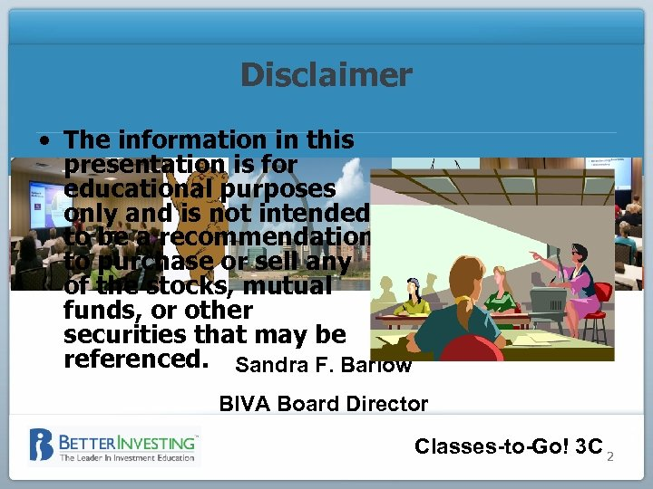 Disclaimer • The information in this presentation is for educational purposes only and is