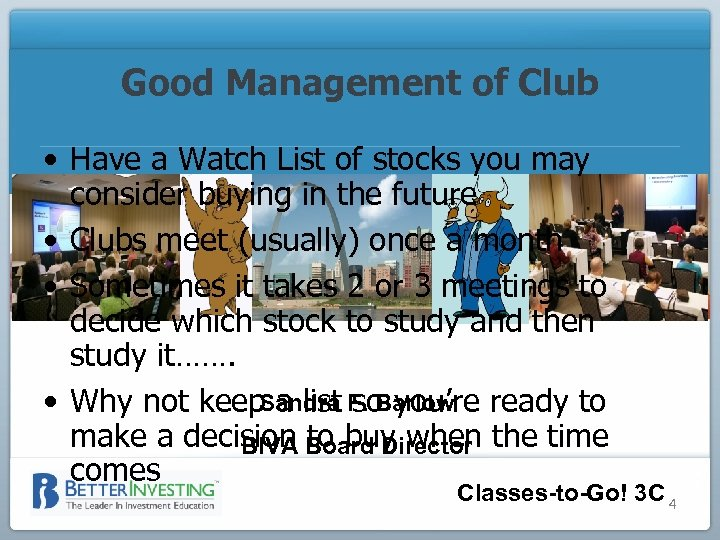 Good Management of Club • Have a Watch List of stocks you may consider