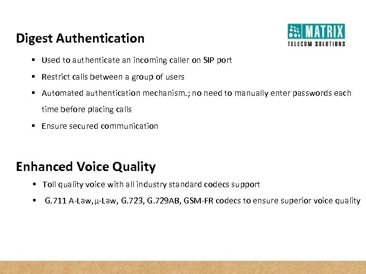 Digest Authentication § Used to authenticate an incoming caller on SIP port § Restrict