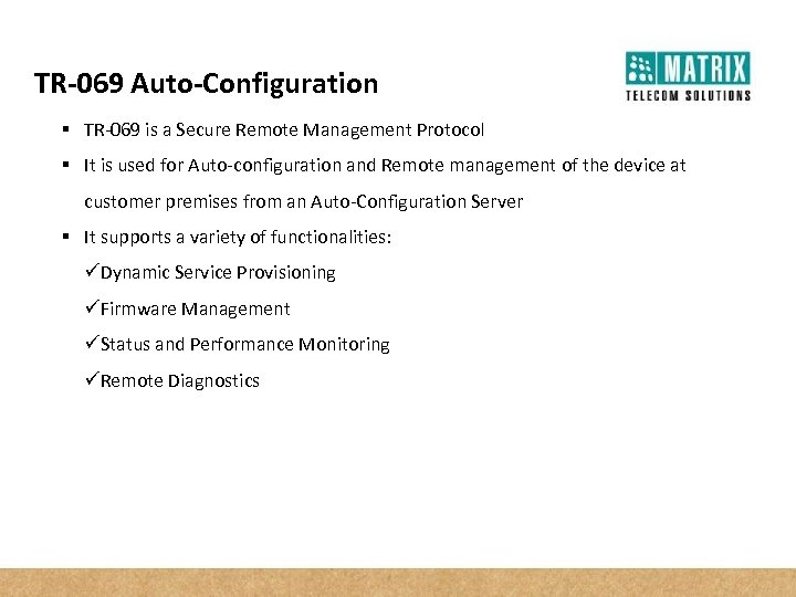 TR-069 Auto-Configuration § TR-069 is a Secure Remote Management Protocol § It is used