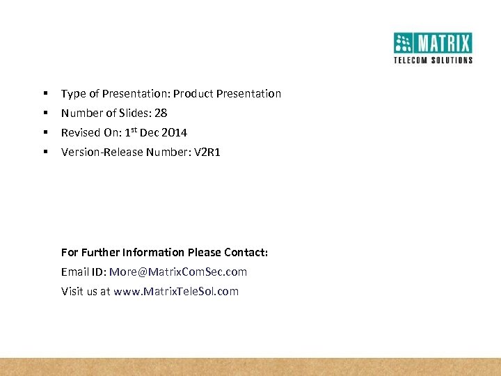 § Type of Presentation: Product Presentation § Number of Slides: 28 § Revised On: