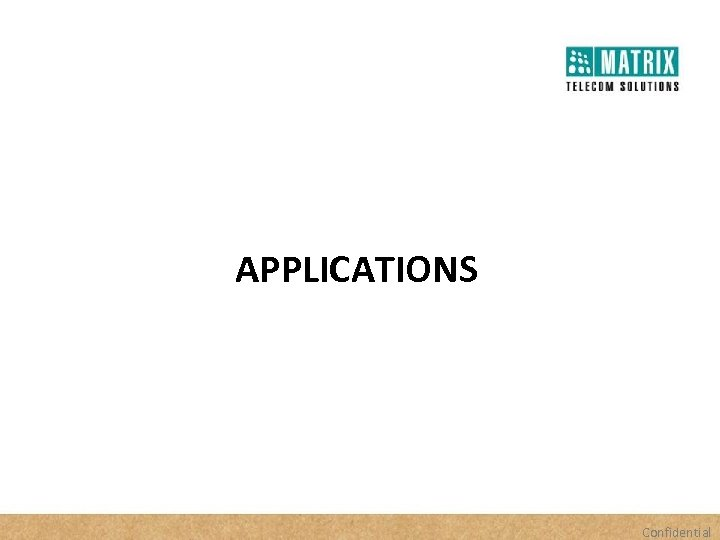 APPLICATIONS Confidential