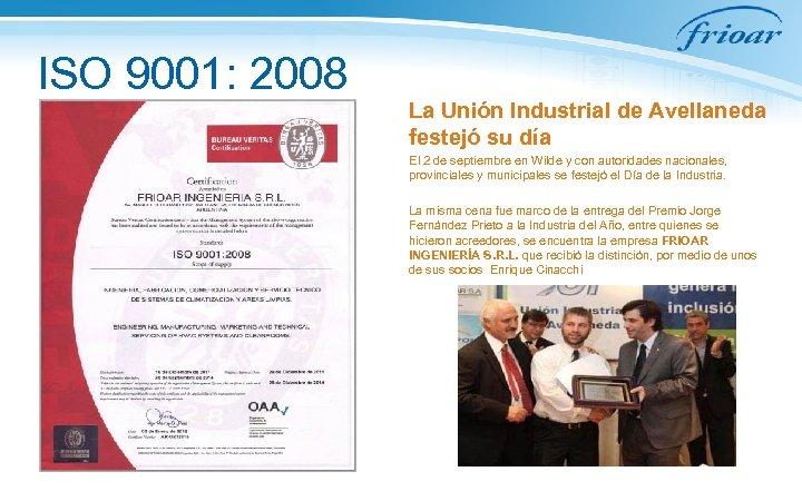 ISO 9001: 2008 La Unión Industrial de Avellaneda festejó su día El 2 de