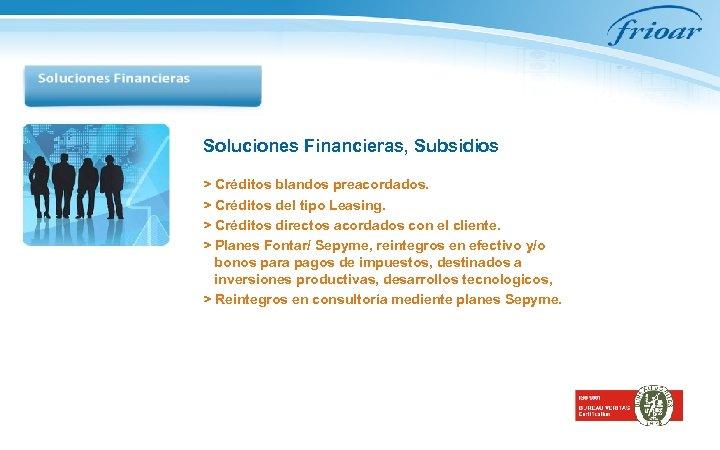Soluciones Financieras, Subsidios > Créditos blandos preacordados. > Créditos del tipo Leasing. > Créditos
