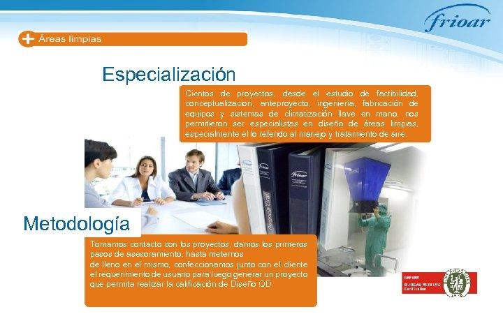 Especialización Cientos de proyectos, desde el estudio de factibilidad, conceptualizacion, anteproyecto, ingeniería, fabricación de