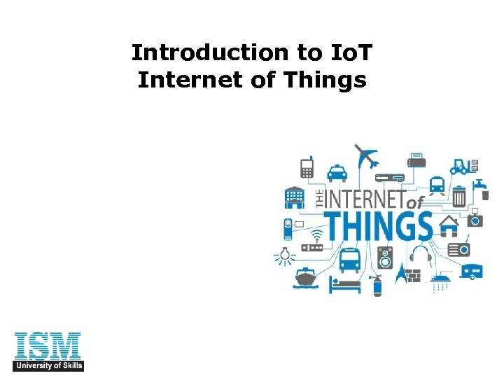 Introduction to Io. T Internet of Things