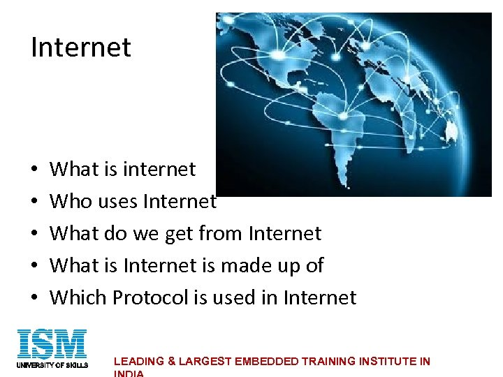 Internet • • • What is internet Who uses Internet What do we get