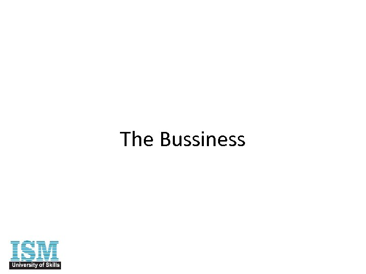 The Bussiness