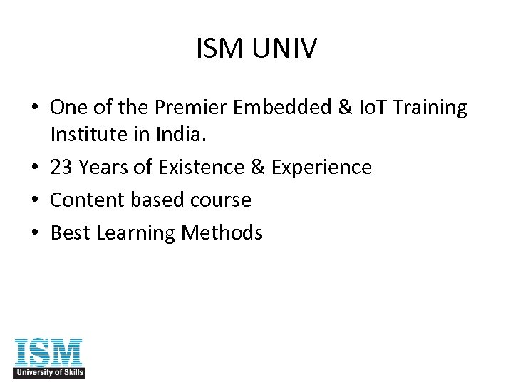 ISM UNIV • One of the Premier Embedded & Io. T Training Institute in
