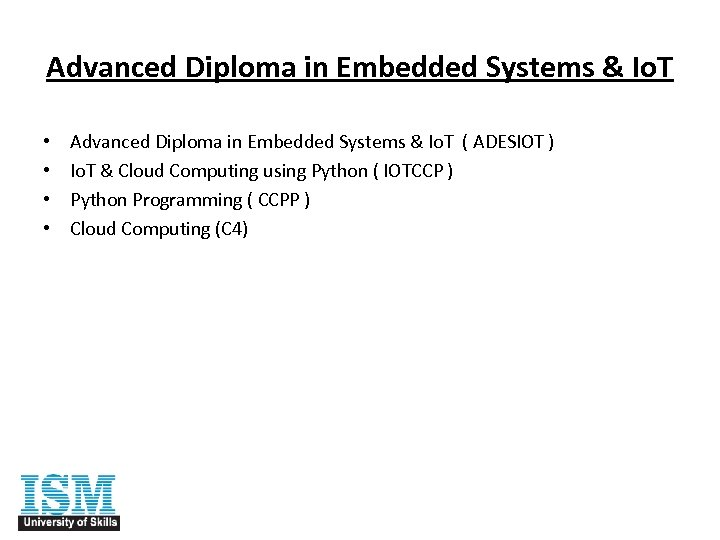 Advanced Diploma in Embedded Systems & Io. T • • Advanced Diploma in Embedded