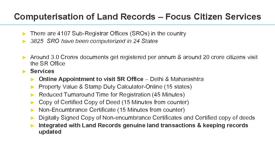 Computerisation of Land Records – Focus Citizen Services ► ► There are 4107 Sub-Registrar