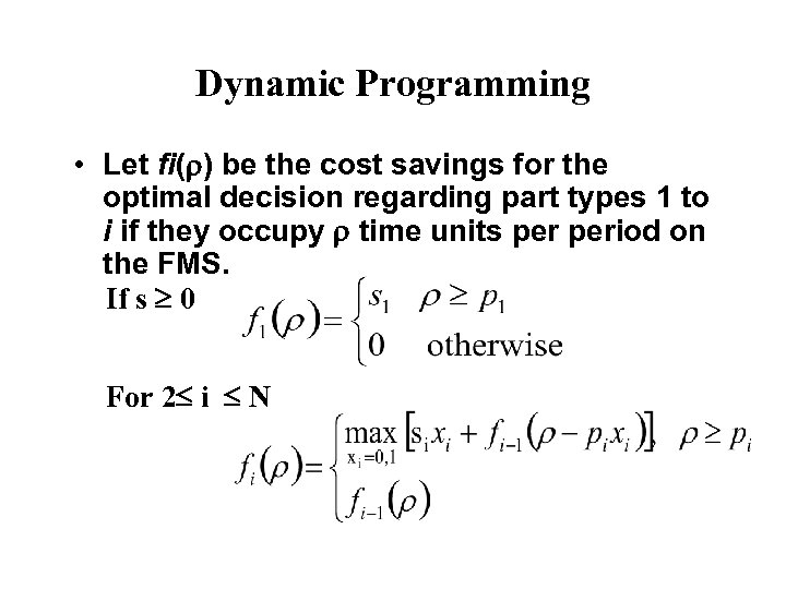 Dynamic Programming • Let fi( ) be the cost savings for the optimal decision