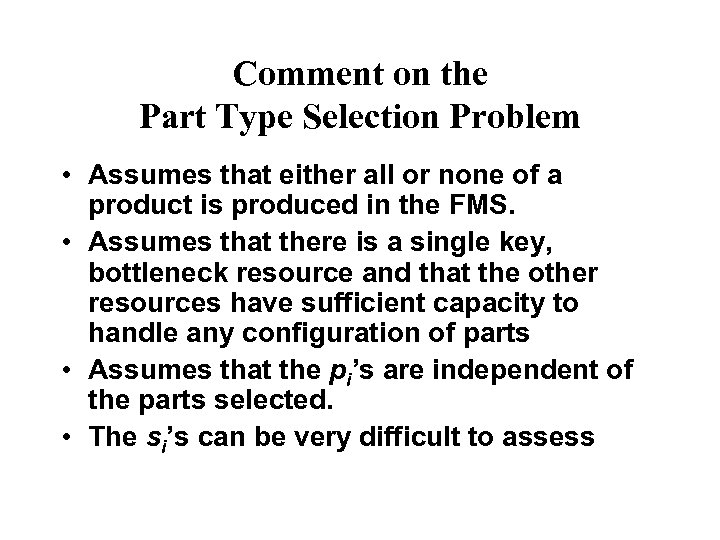 Comment on the Part Type Selection Problem • Assumes that either all or none