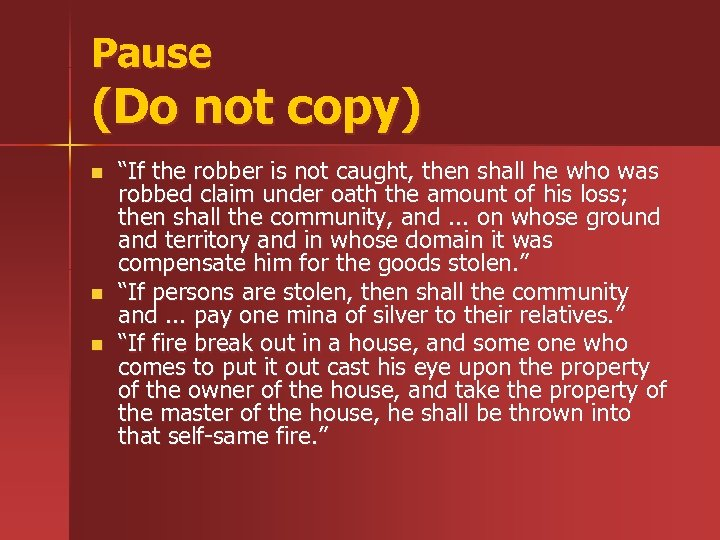 "Pause (Do not copy) n n n ""If the robber is not caught, then"