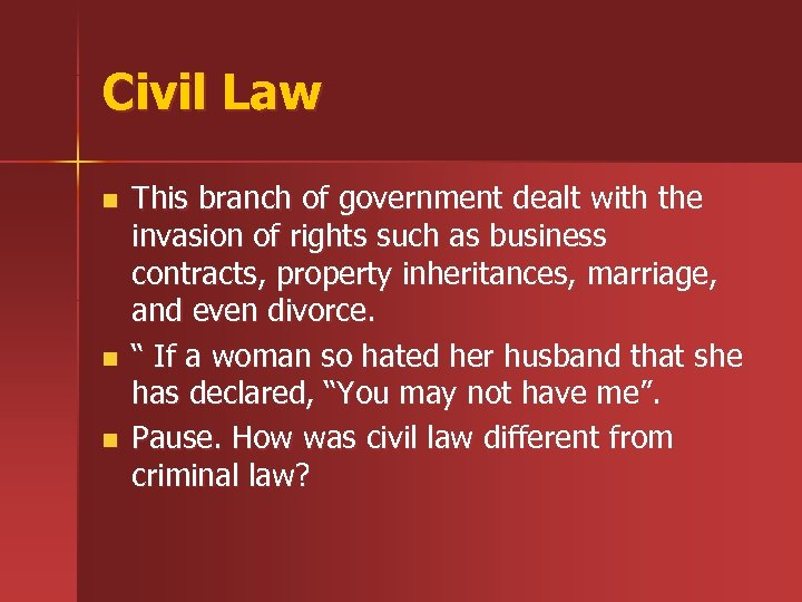 Civil Law n n n This branch of government dealt with the invasion of