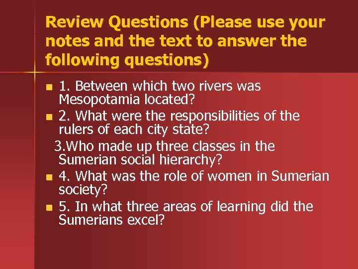 Review Questions (Please use your notes and the text to answer the following questions)