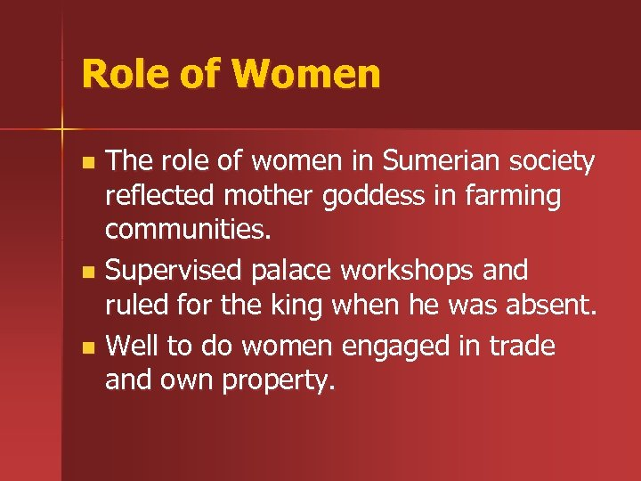 Role of Women The role of women in Sumerian society reflected mother goddess in