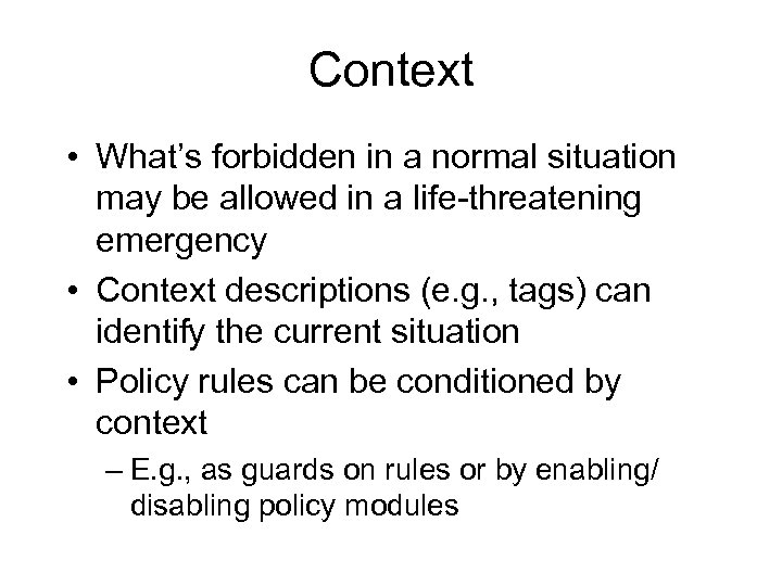 Context • What's forbidden in a normal situation may be allowed in a life-threatening
