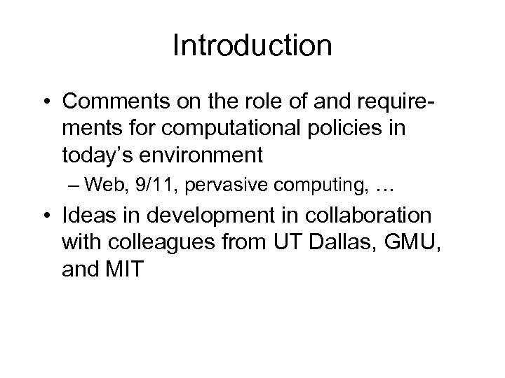 Introduction • Comments on the role of and requirements for computational policies in today's