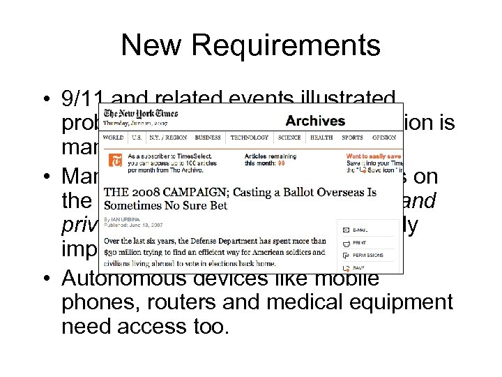 New Requirements • 9/11 and related events illustrated problems in how sensitive information is