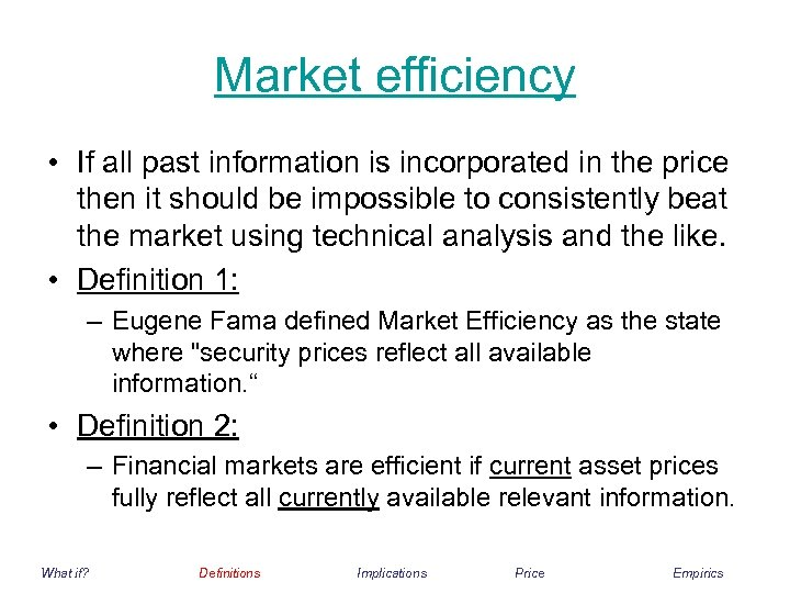 Market efficiency • If all past information is incorporated in the price then it