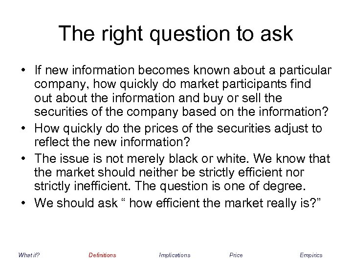 The right question to ask • If new information becomes known about a particular