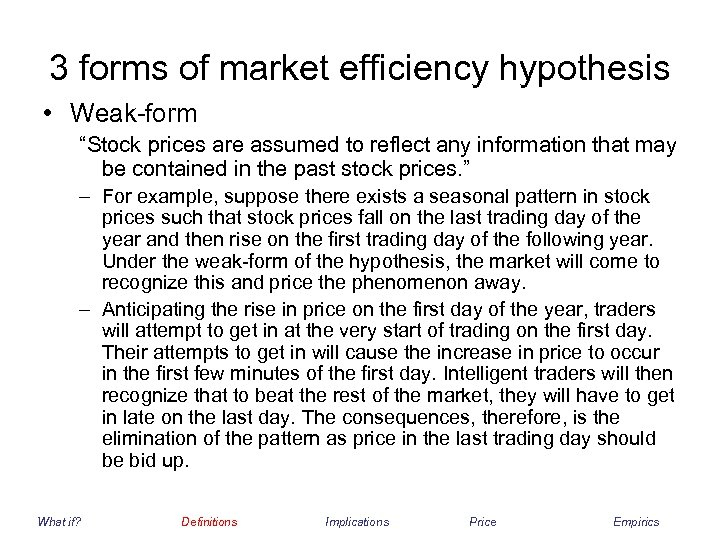 "3 forms of market efficiency hypothesis • Weak-form ""Stock prices are assumed to reflect"