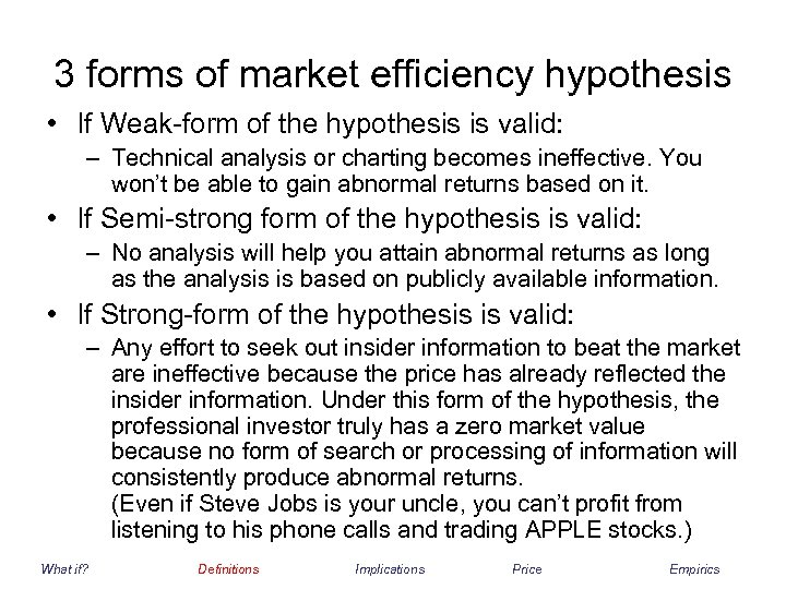 3 forms of market efficiency hypothesis • If Weak-form of the hypothesis is valid: