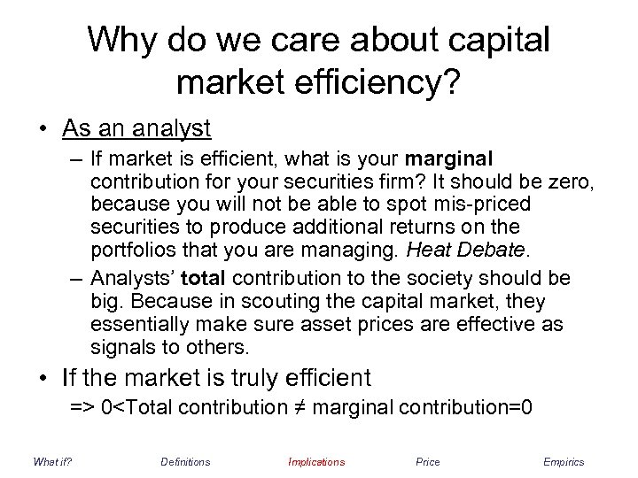 Why do we care about capital market efficiency? • As an analyst – If