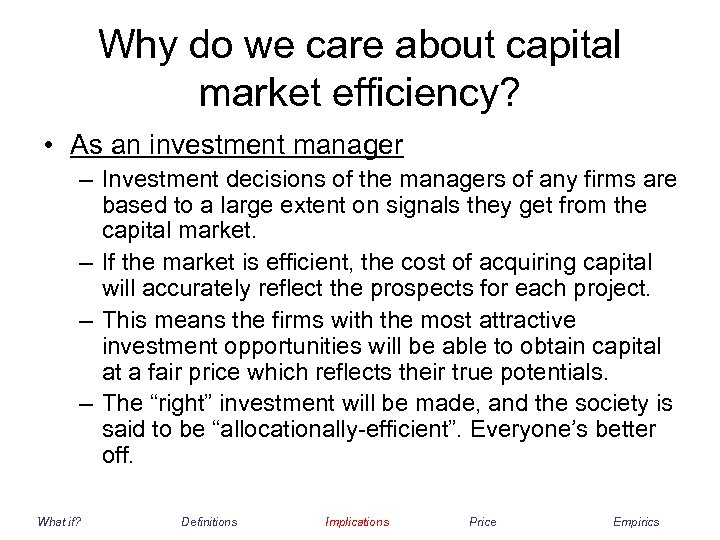 Why do we care about capital market efficiency? • As an investment manager –