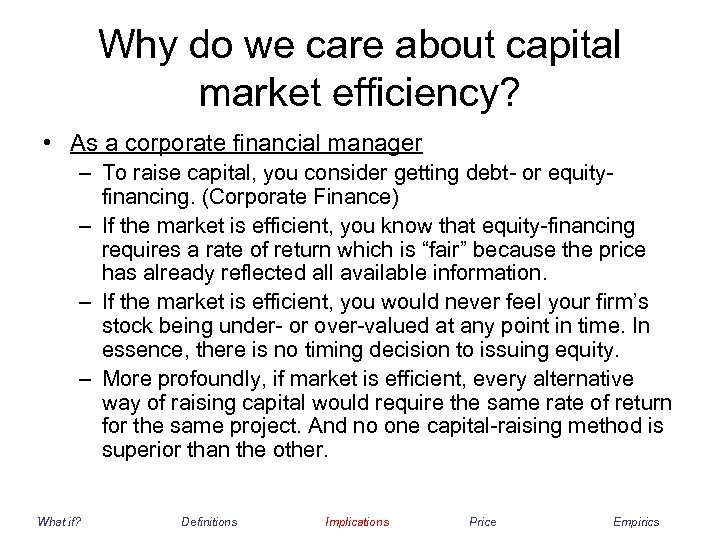 Why do we care about capital market efficiency? • As a corporate financial manager