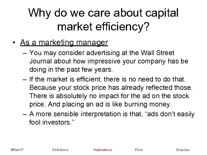 Why do we care about capital market efficiency? • As a marketing manager –